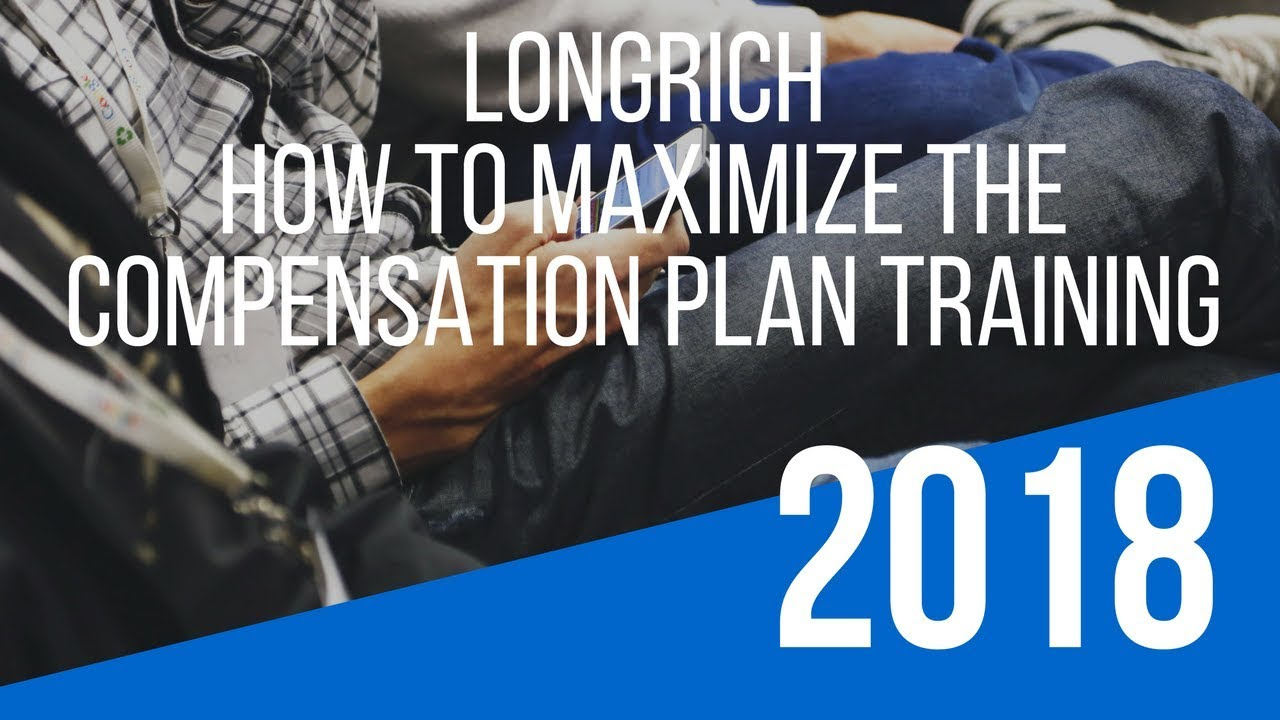 Longrich Opportunity Training How To Maximize The Longrich