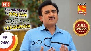 taarak mehta ka ooltah chashmah   ep 2480   full episode   1st june 2018