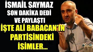 İsmail Saymaz son dakika dedi: İşte Babacan ve Davutoğlu'nun partisindeki isimler...