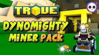 TROVE DYNOMIGHTY MINER STORE PACK!