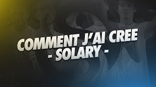 COMMENT J'AI CREE SOLARY