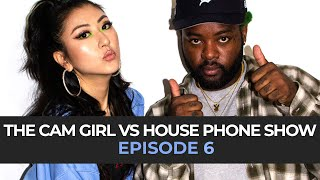 THE CAM GIRL VS. HOUSE PHONE SHOW EP. 6: THE SHOW GOES ON