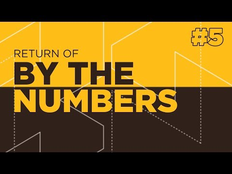 Return of By The Numbers #5