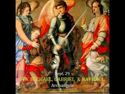 St. Michael, St. Gabriel and St. Raphael Sept. 29. Feast of the Archangels