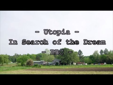 Utopia  - In Search Of The Dream- Twin Oaks Community  - BBC