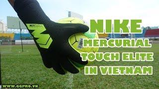 Review găng tay Nike mới nhất 2018 - Nike Mercurial Touch Elite Siêu dính!!