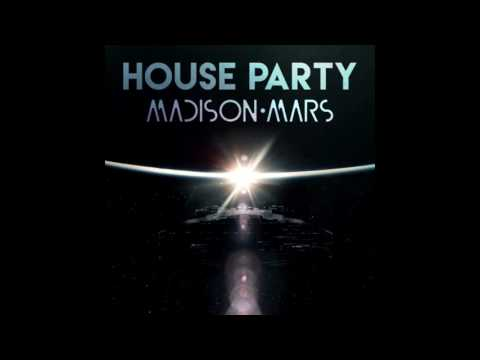 Madison Mars - House Party (Official Audio) [Free Download]