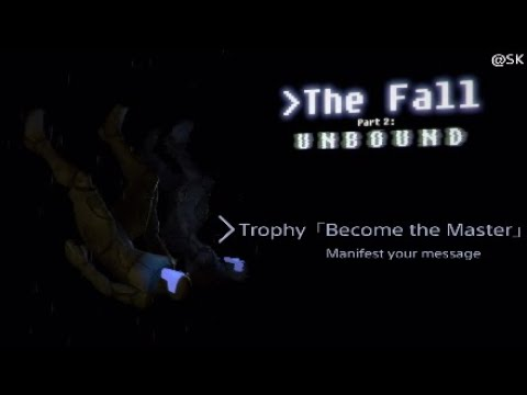 The Fall Part 2:Unbound  Trophy「Become the Master」 |