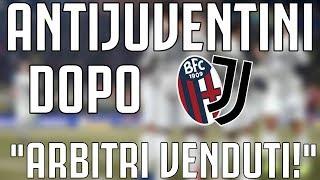 ANTIJUVENTINI dopo Bologna - JUVENTUS 0-2 | ARBITRI VENDUTI!