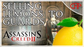 Selling Lemons To Guards [Assassin's Creed 2 Funny Moments]