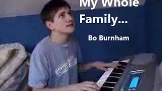 My Whole Family...  w/ Lyrics - Bo Burnham