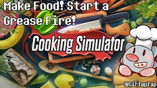 Cooking With SirTapTap | Cooking Simulator! Real, Accurate(?) Cooking!