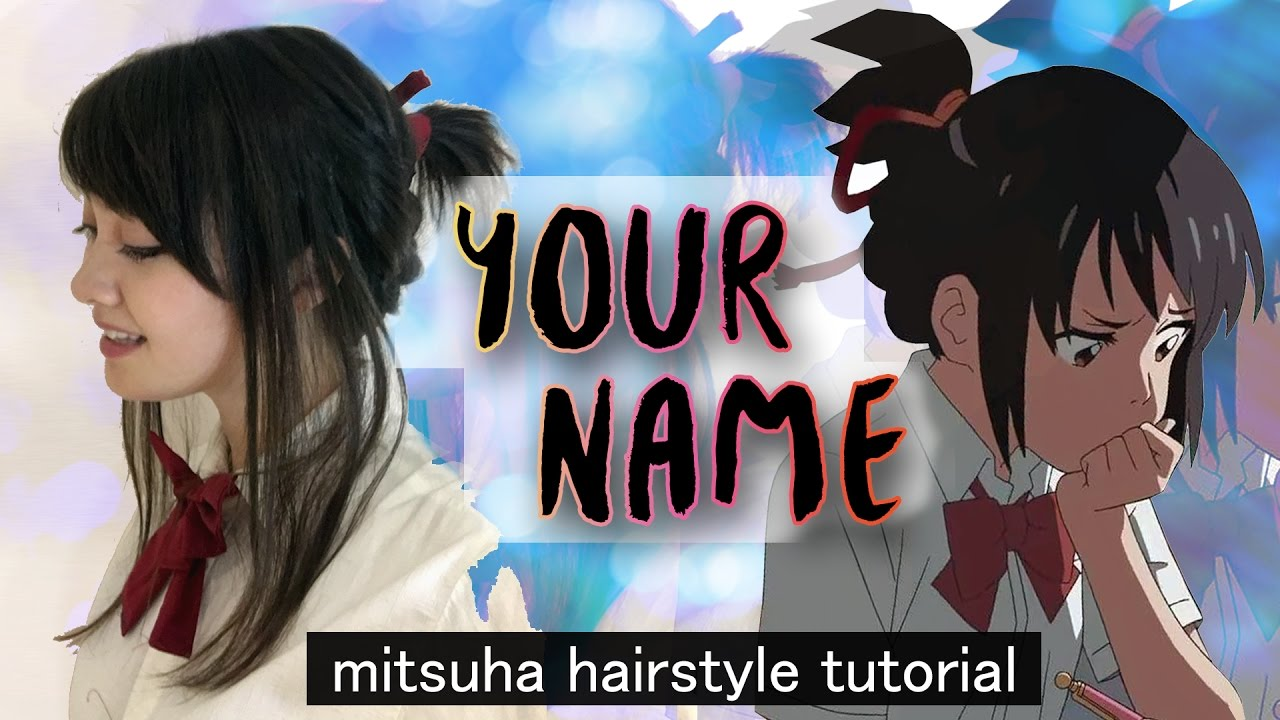 Your Name 君の名は Mitsuha Hairstyle Tutorial Youtube