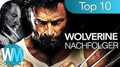 Top 10 NACHFOLGER für WOLVERINE nach LOGAN