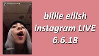 billie eilish instagram LIVE | june 6th 2018