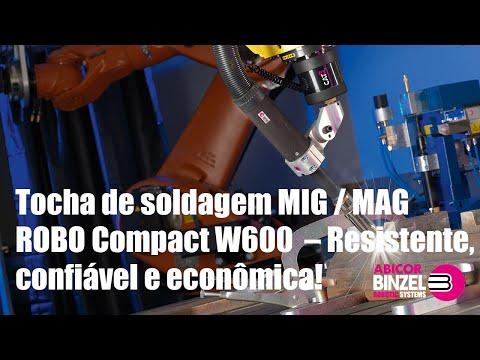 Tocha de soldagem MIG / MAG ROBO Compact W600 – Resistente, confiável e econômica!