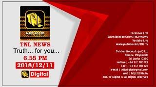 🔴 2018.12.11 TNL TV 6.55 NEWS LIVE....