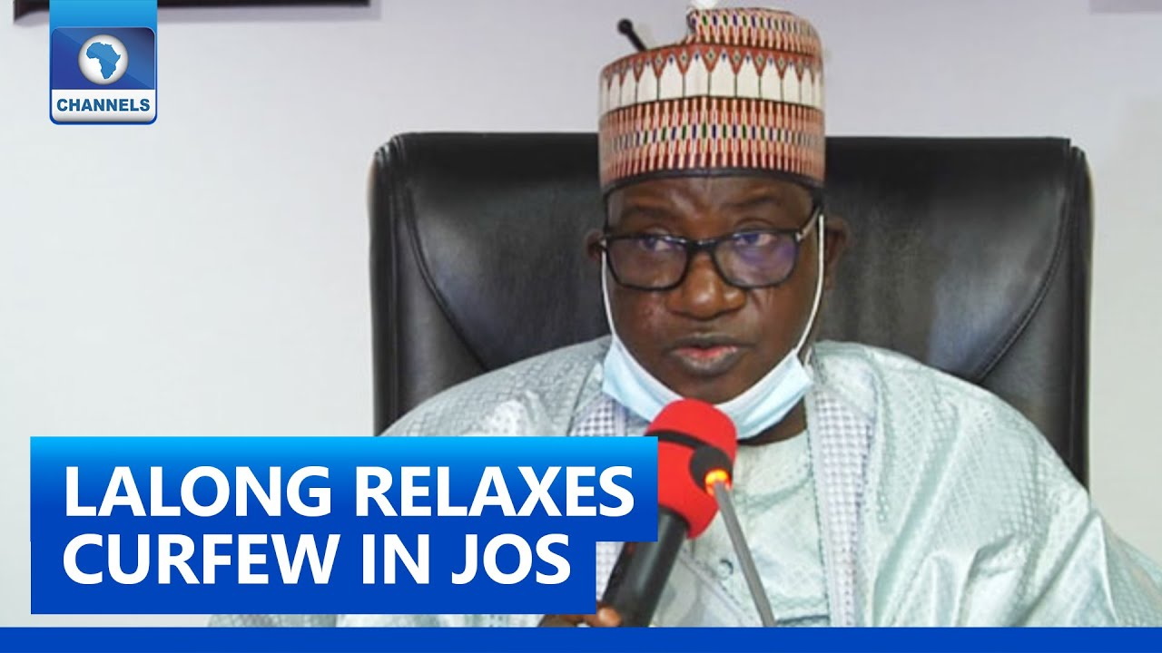 Plateau Security: Lalong Relaxes Curfew In Jos, Bassa – Channels Television