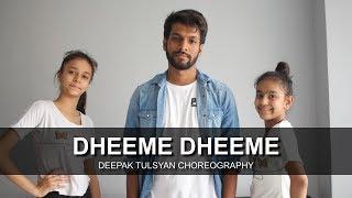 Dheeme Dheeme   Dance Cover   Tony Kakkar   One take   Deepak Tulsyan Choreography