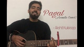 Pagal (Acoustic Cover) - Akshit Kukkreja   Diljit Dosanjh   Goldboy   Speed Records