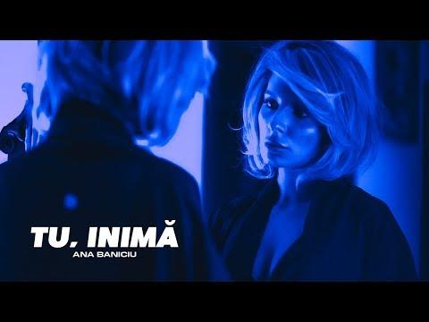 Смотреть клип Ana Baniciu - Tu, Inima