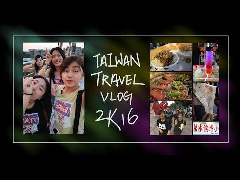 TAIWAN TRAVEL VLOG 2K16.