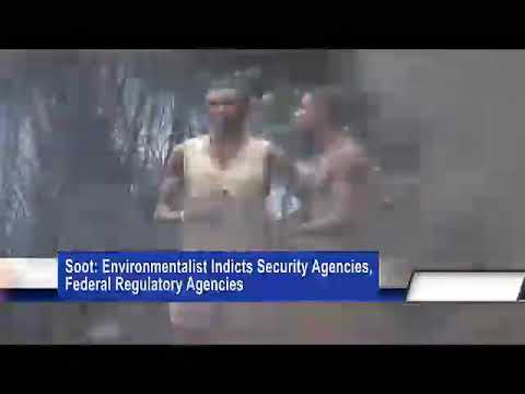 Soot: Environmentalist Indicts Security Agencies, Federal Regulatory Agencies