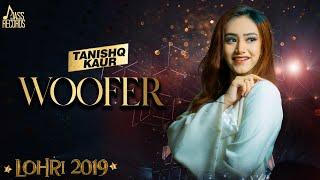 Woofer (Lohari ) Tanshiq Kaur New Songs 2019 Latest Songs 2019