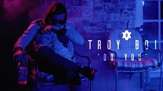 TroyBoi - Do You