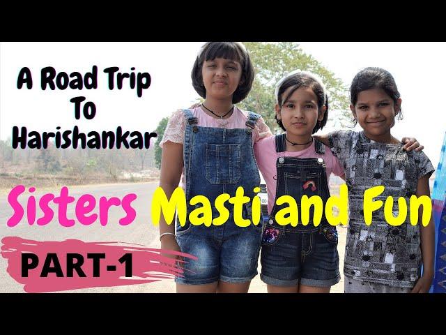 Harishankar Road Trip Part -1 / Sisters Masti and fun  #LearnWithPari #Aadyansh #learnwithpriyanshi