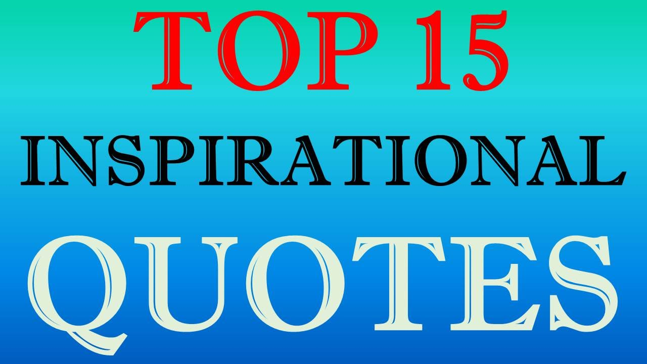 top 15 inspirational quotes as voted by the public youtube