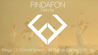 Kings Of Convenience - I'd Rather Dance With You (FindaFon Remix)