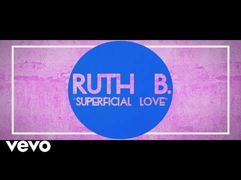 Ruth B. - Superficial Love - Single Version (Official Lyric Video)
