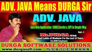 Adv JAVA    Java Web Application  (JDBC,Servlet & JSP) in Simple Way :Part-1 by Durga Sir