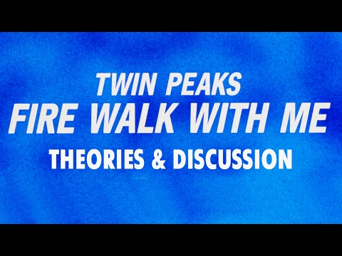 Twin Peaks: Fire Walk With Me | Analysis, Theories, and Discussion