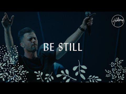 Be Still - Hillsong Worship