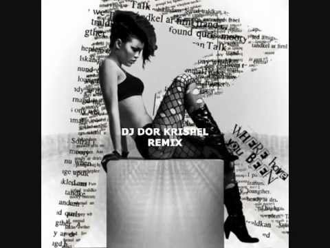 Rihanna - Where Have You Been (Dj Dor Krispel REMIX)