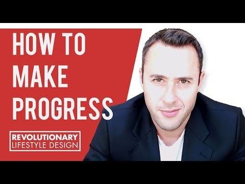 How To Make Progress: The 4 Crucial Keys You Need To Know