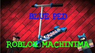 Blue Ped | ROBLOX Machinima | Ft. IceCreamBest