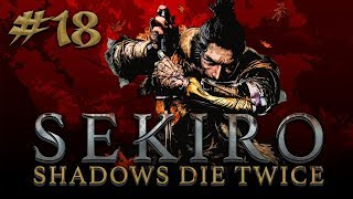 Sekiro: Shadows Die Twice #18