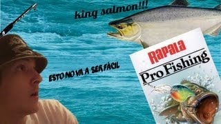 Jugando a rapala pro fishing,king salmon!