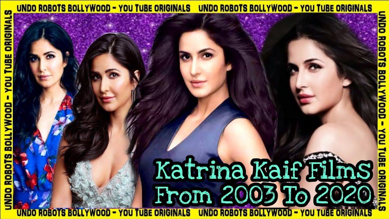Katrina Kaif Films From 2003 To 2020 - YouTube