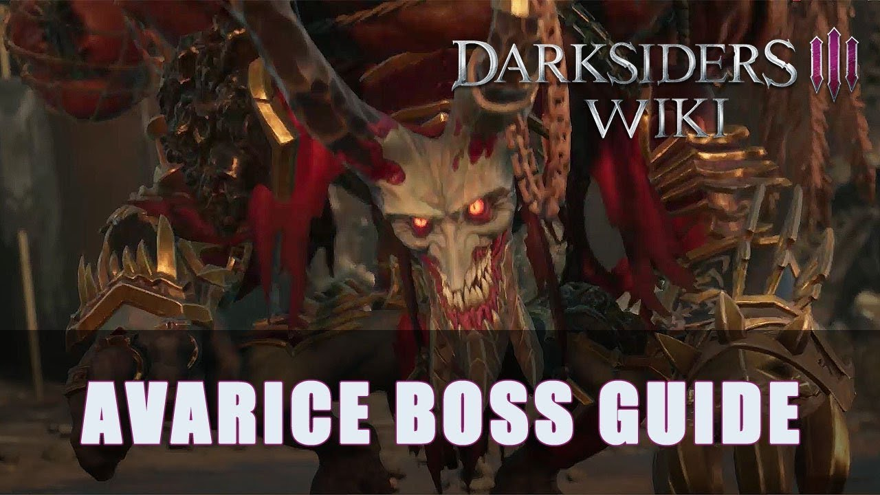Darksiders 3: Avarice Boss Guide (Apocalyptic) | Fextralife