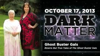Ghost Buster Gals - Art Bell's Dark Matter - October 17 2013 - Dark Matter -  10-17-13
