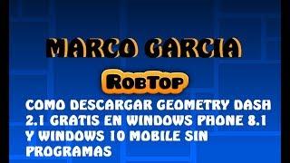 COMO DESCARGAR GEOMETRY DASH 2.1 GRATIS EN WINDOWS PHONE 8.1 Y WINDOWS 10 MOBILE SIN PROGRAMAS