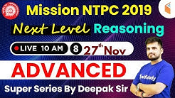 10:00 AM - Mission RRB NTPC 2019 | Next Level Reasoning Special by Deepak Sir | Day #08