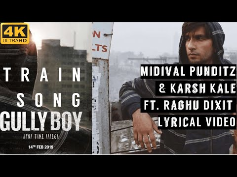 Train Song | Gully Boy | Ranveer Singh & Alia | Midival Punditz & Karsh Kale Ft. Raghu Dixit Lyrics