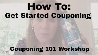 Couponing 101 Live Workshop: How to Get Started Couponing & Cut Your Grocery Budget in Half