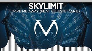 [Electronic] - Skylimit - Take Me Away (feat. Celeste Marie)