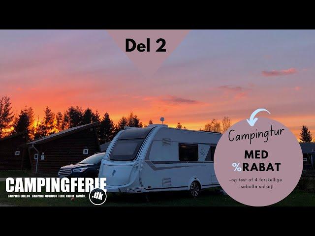 (del 2) Campingtur med rabat og test af 4 forskellige Isabella solsejl
